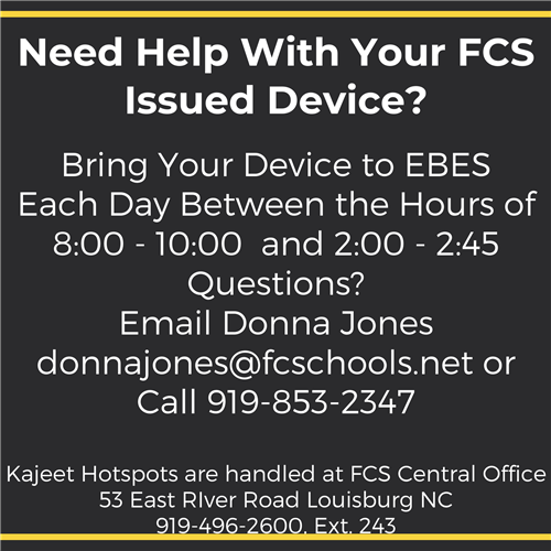 Get Help with Your FCS Issued Device At EBES Each Day 8:00-10:00 and 2:00-2:45