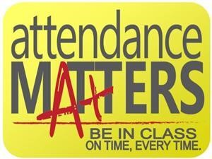 Attendance Matters. Be on time.