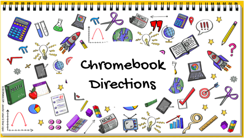 Chromebook Directions